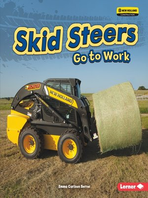 cover image of Skid Steers Go to Work