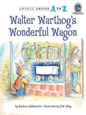 cover image of Walter Warthog's Wonderful Wagon