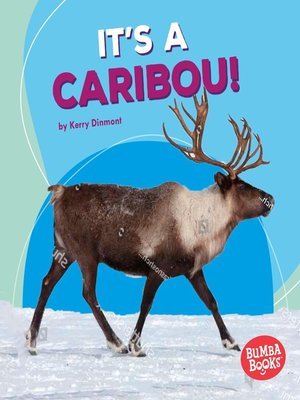 cover image of It's a Caribou!