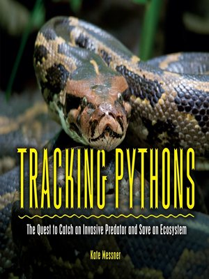 Tracking Pythons by Kate Messner · OverDrive: eBooks, audiobooks and videos  for libraries