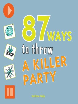 cover image of 87 Ways to Throw a Killer Party