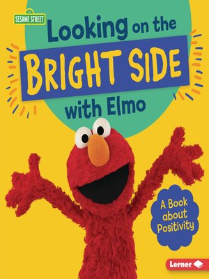 cover image of Looking on the Bright Side with Elmo