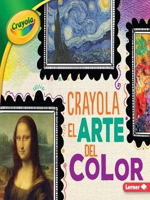 cover image of Crayola El arte del color (Crayola Art of Color)