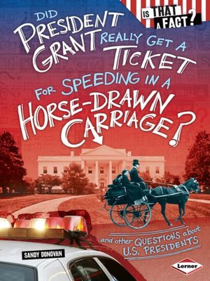 cover image of Did President Grant Really Get a Ticket for Speeding in a Horse-Drawn Carriage?
