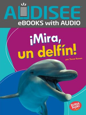 cover image of ¡Mira, un delfín! (Look, a Dolphin!)
