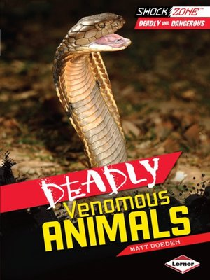 cover image of Deadly Venomous Animals