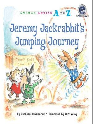cover image of Jeremy Jackrabbit's Jumping Journey