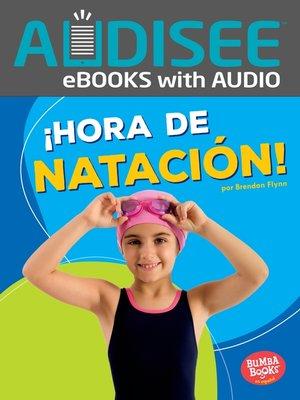 cover image of ¡Hora de natación! (Swimming Time!)