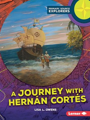 cover image of A Journey with Hernán Cortés