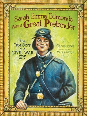 cover image of Sarah Emma Edmonds Was a Great Pretender
