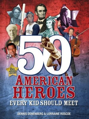 cover image of 50 American Heroes Every Kid Should Meet (2nd Revised Edition)