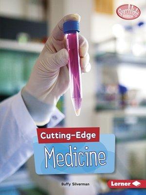 cover image of Cutting-Edge Medicine