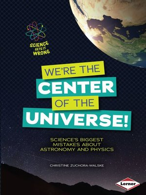 cover image of We're the Center of the Universe!