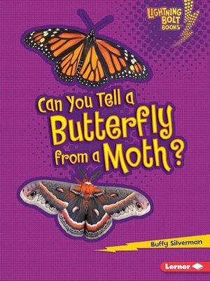 cover image of Can You Tell a Butterfly from a Moth?