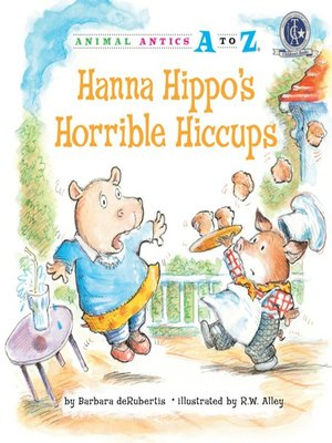 cover image of Hanna Hippo's Horrible Hiccups