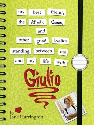 cover image of My Best Friend, the Atlantic Ocean, and Other Great Bodies Standing Between Me and My Life with Giulio
