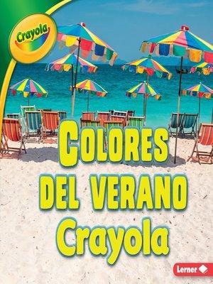 cover image of Colores del verano Crayola (Crayola Summer Colors)