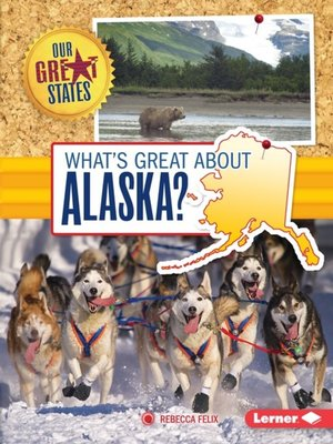 cover image of What's Great about Alaska?