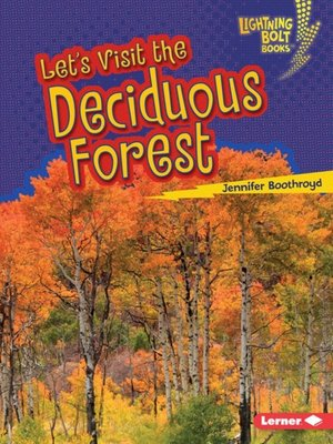 cover image of Let's Visit the Deciduous Forest