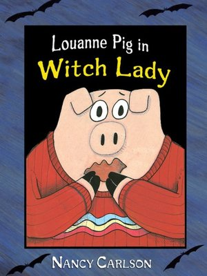 cover image of Louanne Pig in Witch Lady