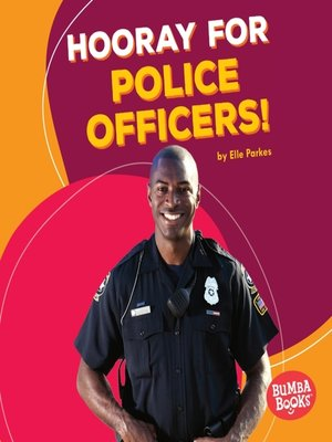 cover image of Hooray for Police Officers!