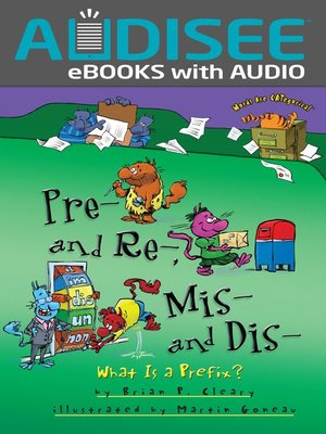 cover image of Pre- and Re-, Mis- and Dis-