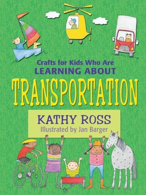 cover image of Crafts for Kids Who Are Learning about Transportation