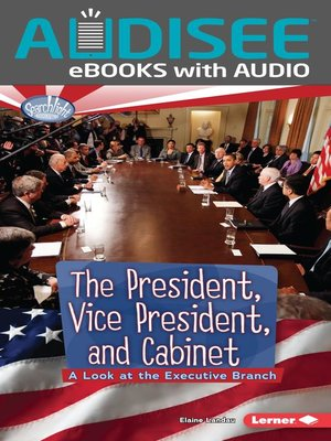 cover image of The President, Vice President, and Cabinet