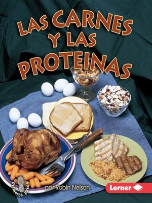cover image of Las carnes y las proteínas (Meats and Proteins)