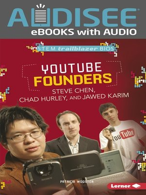 cover image of YouTube Founders Steve Chen, Chad Hurley, and Jawed Karim