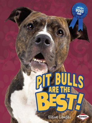 cover image of Pit Bulls Are the Best!
