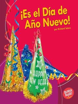 cover image of ¡Es el Día de Año Nuevo! (It's New Year's Day!)