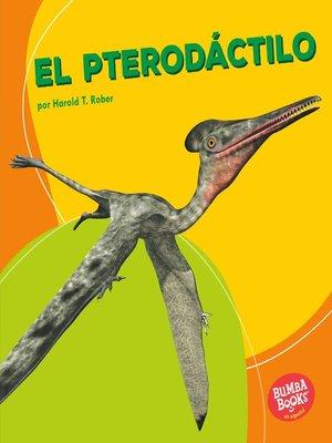 cover image of El pterodáctilo (Pterodactyl)