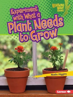 cover image of Experiment with What a Plant Needs to Grow