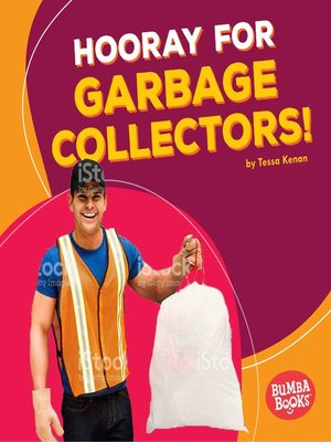 cover image of Hooray for Garbage Collectors!
