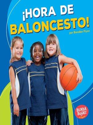 cover image of ¡Hora de baloncesto! (Basketball Time!)