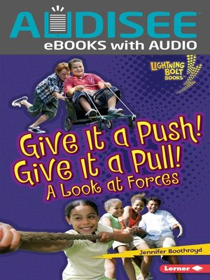 cover image of Give It a Push! Give It a Pull!