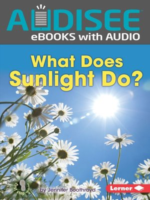 cover image of What Does Sunlight Do?