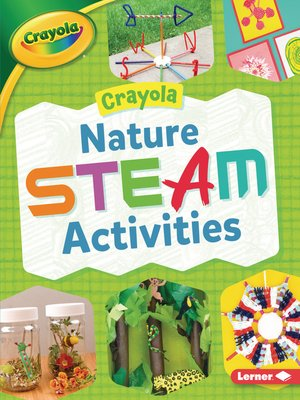 cover image of Crayola Nature STEAM Activities