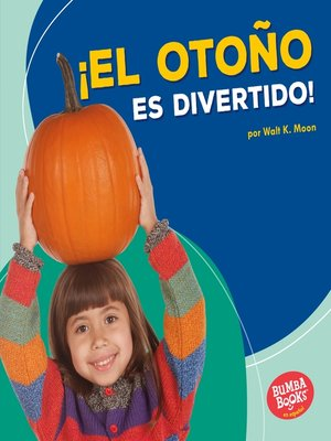 cover image of ¡El otoño es divertido! (Fall Is Fun!)