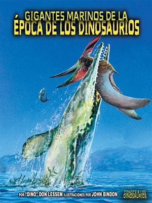 cover image of Gigantes marinos de la época de los dinosaurios (Sea Giants of Dinosaur Time)