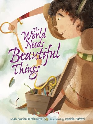 cover image of The World Needs Beautiful Things