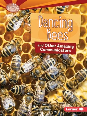 cover image of Dancing Bees and Other Amazing Communicators