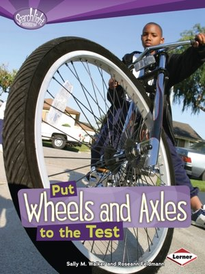cover image of Put Wheels and Axles to the Test