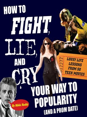 cover image of How to Fight, Lie, and Cry Your Way to Popularity and a Prom Date