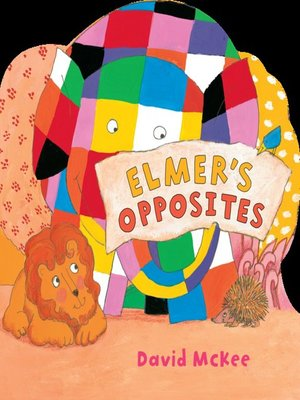 cover image of Elmer's Opposites