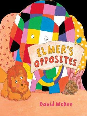 cover image of Elmer's Opposites