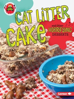 cover image of Cat Litter Cake and Other Horrifying Desserts