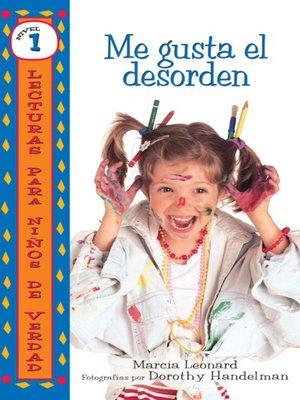 cover image of Me gusta el desorden (I Like Mess)