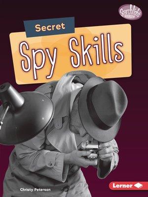 cover image of Secret Spy Skills